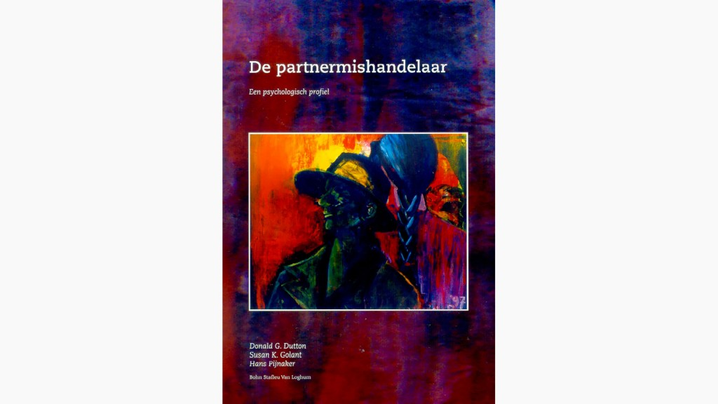 De partnermishandelaar. Copyright Dr. Don Dutton.