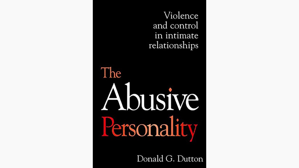The Abusive Personality. Copyright Don Dutton.